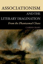 Associationism and the Literary Imagination: From the Phantasmal Chaos
