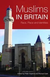 Muslims in Britain: Race, Place and Identities