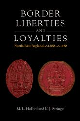 Border Liberties and LoyaltiesNorth-East England, c. 1200 to c. 1400