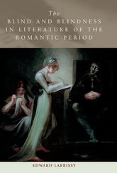 The Blind and Blindness in Literature of the Romantic Period