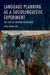 Language Planning as a Sociolinguistic Experiment: The Case of Modern Norwegian