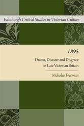 1895: Drama, Disaster and Disgrace in Late Victorian Britain