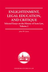 Enlightenment, Legal Education, and CritiqueSelected Essays on the History of Scots Law, Volume 2