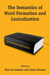 The Semantics of Word Formation and Lexicalization