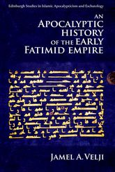 An Apocalyptic History of the Early Fatimid Empire